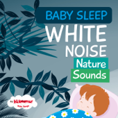 Baby Sleep: White Noise Nature Sounds