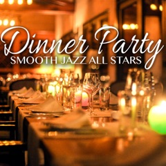 Dinner Party Smooth Jazz