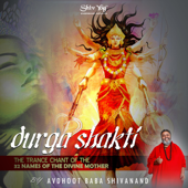 ShivYog Chants Durga Shakti Trance Chant of 32 Names of Divine Mother