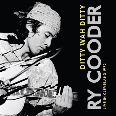 Ditty Wah Ditty (Live) - Ry Cooder