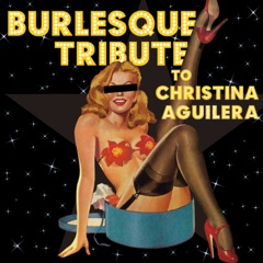 Burlesque Tribute to Christina Aguilera