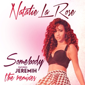 Somebody (feat. Jeremih) [The Remixes] - EP Mp3 Download