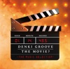 DENKI GROOVE THE MOVIE? -THE MUSIC SELECTION- ジャケット写真