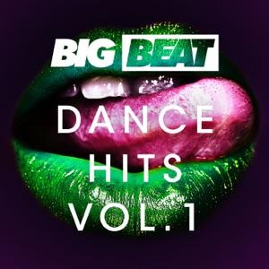 Big Beat Dance Hits, Vol. 1