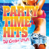 PARTY TIME HITS Selected By DJ CHIBA-CHUPS
