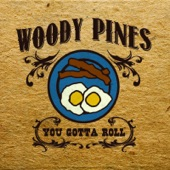 Woody Pines - Ham and Eggs