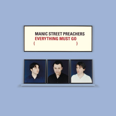 Everything Must Go (10th Anniversary Edition) - Manic Street Preachers