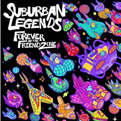 Forever in the Friendzone - Suburban Legends