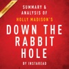 Down the Rabbit Hole: Curious Adventures and Cautionary Tales of a Former Playboy Bunny by Holly Madison: Summary & Analysis (Unabridged)
