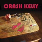 Crash Kelly - Old Habits Die Hard (And the Good Die Young)
