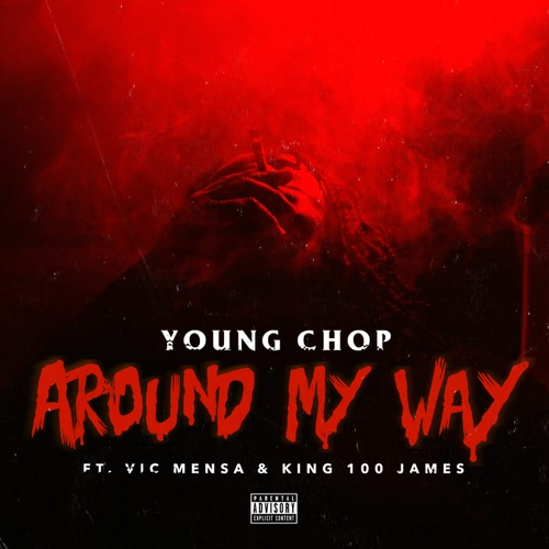 Young Chop - Around My Way (feat. Vic Mensa & King 100 James) - Single