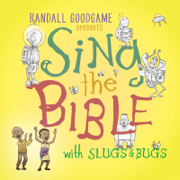 Sing the Bible with Slugs & Bugs - Randall Goodgame & Slugs & Bugs - Randall Goodgame & Slugs & Bugs