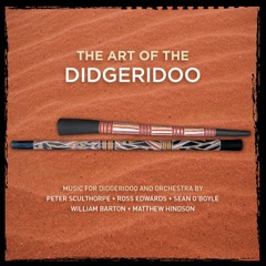 The Art of the Didgeridoo: Music for Didgeridoo and Orchestra