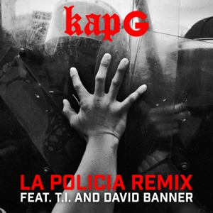 La Policia (feat. T.I. & David Banner) [Remix] - Single Mp3 Download