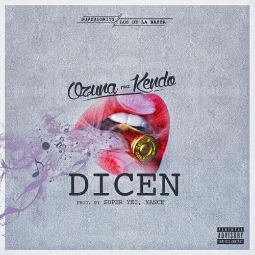 Ozuna - Dicen (feat. Kendo) - Single