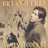 As Time Goes By, Bryan Ferry