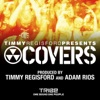 Covers, Timmy Regisford & Adam Rios