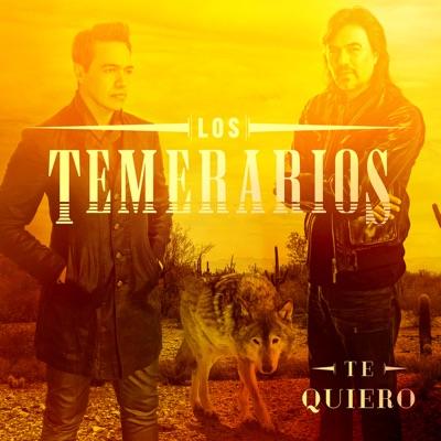 Te Quiero - Los Temerarios
