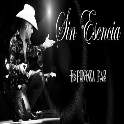 Sin Esencia - Single - Espinoza Paz