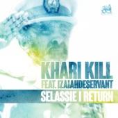 Khari Kill - Selassie I Return (feat. Izaiahdeservant)