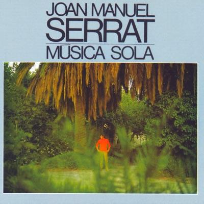Música Sola - Joan Manuel Serrat