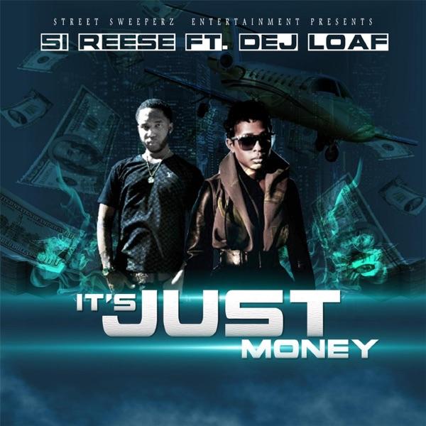 It's Just Money (feat. Dej Loaf) - Single