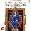 La loi des mâles (Les rois maudits 4) - Maurice Druon