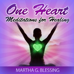 One Heart (Meditations for Healing)