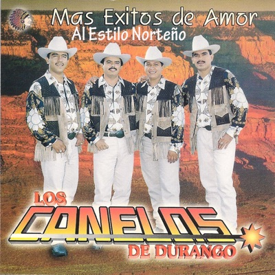 Mas Éxitos de Amor - Los Canelos de Durango