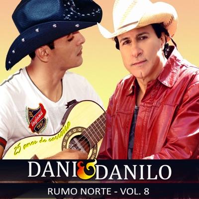 Rumo Norte, Vol. 8 (25 Anos de Carreira) - Dani e Danilo