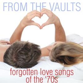 From the Vaults: Forgotten Love Songs of the '70s by Various Artists