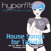 House Songs for Tabata (20 sec. Work / 10 Sec. Rest Interval Training with Vocal Coach) - EP