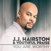 You Are Worthy - Single, J.J. Hairston & Youthful Praise