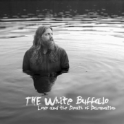 Love and the Death of Damnation - The White Buffalo - The White Buffalo