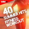 40 Summer Hits For Fitness & Workout (Unmixed Compilation for Fitness & Workout 124 - 155 BPM) - Various Artists