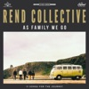 As Family We Go, Rend Collective