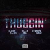 Thuggin' (Remix) [feat. Kendrick Lamar & Killer Mike] - Single