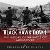 Black Hawk Down: The History of the Battle of Mogadishu (Unabridged)