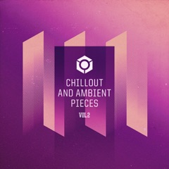 Chillout and Ambient Pieces Vol.2