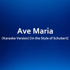 Ave Maria (Karaoke Version) [In the Style of Schubert]