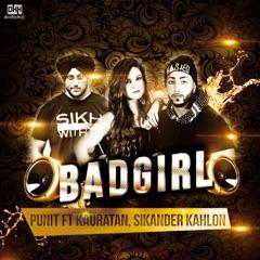 Bad Girl (feat. Kauratan & Sikander Kahlon)