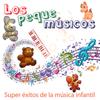 Super Éxitos de la Música Infantil: Baila y Canta Juegos y Canciones Infantiles para Niños - Los Peque Músicos