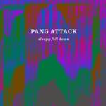 Pang Attack - Bow Down, Frailty