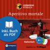 Alessandra Felici Puccetti - Aperitivo Mortale: Compact Lernkrimis - Italienisch B1 artwork