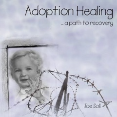 Adoption Healing: ...A Path to Recovery (Unabridged)