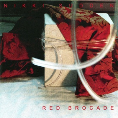 Red Brocade (feat. The Chamberstrings) [Deluxe Version Remastered] - Nikki Sudden