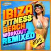 Ibiza Fitness Beach Workout Remixed 2015 - Various Artists