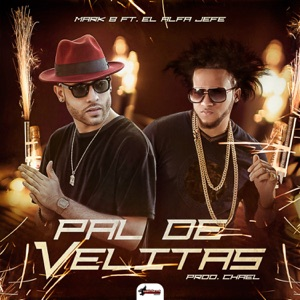 Pal de Velitas (feat. El Alfa) - Single Mp3 Download