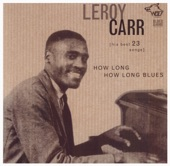 Leroy Carr - Sloppy Drunk Blues