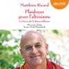 Plaidoyer pour l'altruisme: La force de la bienveillance - Matthieu Ricard